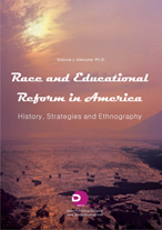 Race & Educational Reform in America History, Strategies & Ethnography