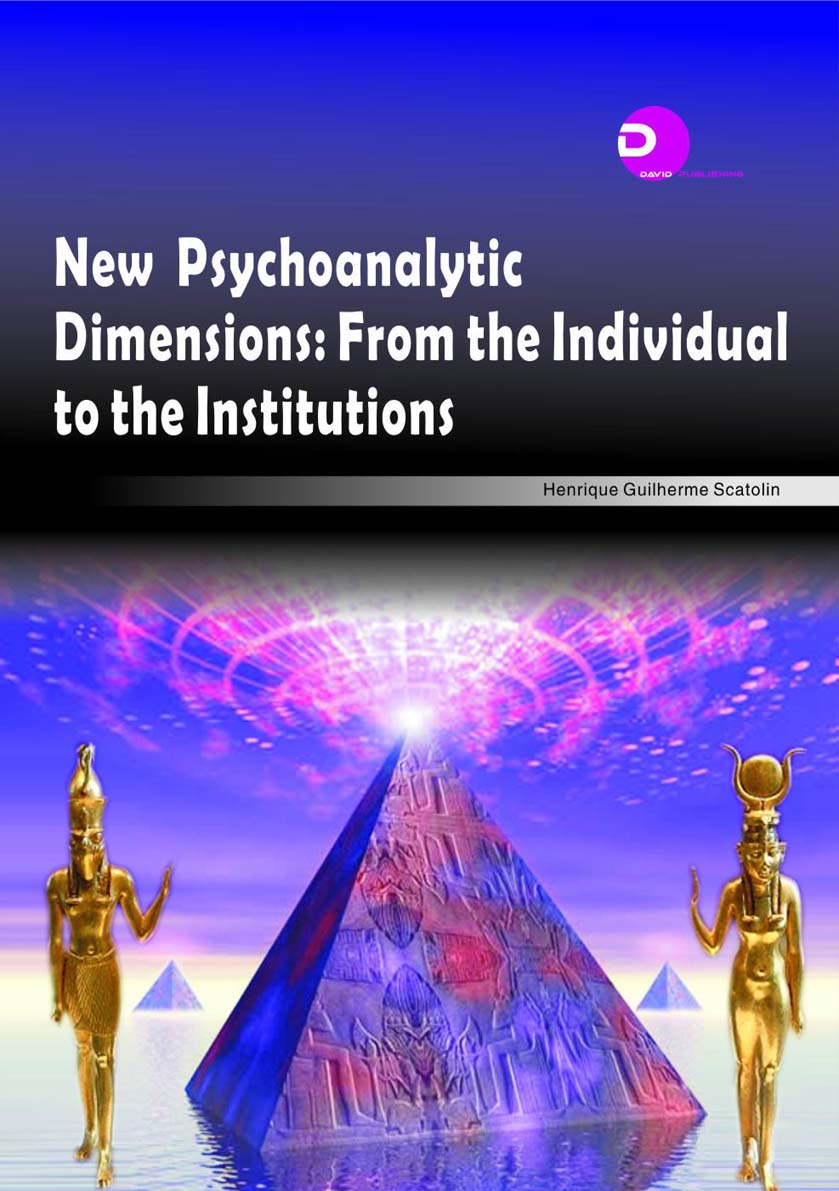 New Psychoanalytic Dimensions From the Individual to the Institutions